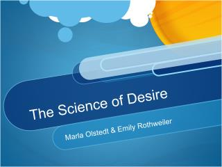 The Science of Desire