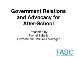 Government Relations and Advocacy for  After-School