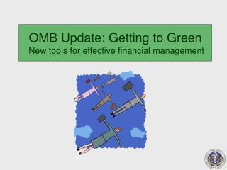 OMB Update: Getting to Green  New tools for effective financial management