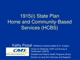1915(i) State Plan  Home and Community-Based Services (HCBS)