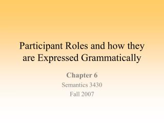 Participant Roles and how they are Expressed Grammatically