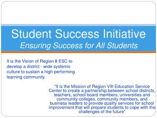 Student Success Initiative Ensuring Success for All Students