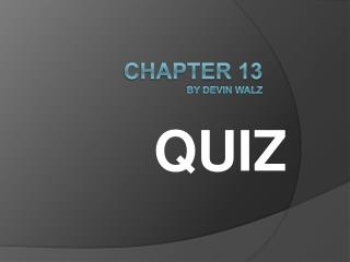 Chapter 13 By devin walz