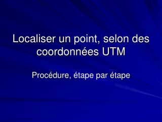 Localiser un point, selon des coordonn es UTM