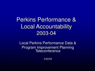 Perkins Performance & Local Accountability 2003-04