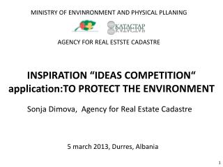 "INSPIRATION ""IDEAS COMPETITION"" application:TO PROTECT THE ENVIRONMENT"