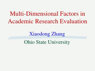 Multi-Dimensional Factors in Academic Research Evaluation
