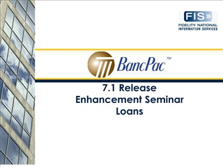 7.1 release  enhancement seminar loans