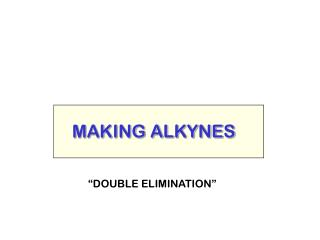MAKING ALKYNES