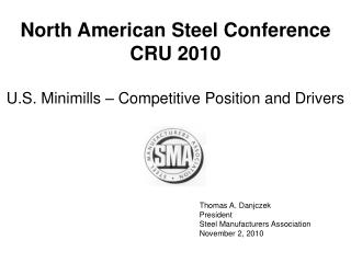 Thomas A. Danjczek President Steel Manufacturers Association November 2,  2010