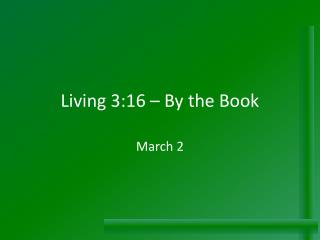 Living 3:16 – By the Book
