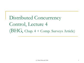 Distributed Concurrency Control, Lecture 4  BHG, Chap. 4  Comp. Surveys Article
