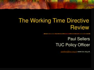 The Working Time Directive Review