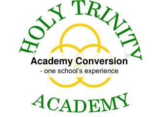 Academy Conversion - one school's experience