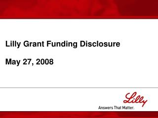 Lilly Grant Funding Disclosure May 27, 2008