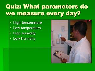Quiz: What parameters do we measure every day?
