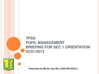 TPSS  PUPIL MANAGEMENT BRIEFING FOR SEC 1 ORIENTATION 02