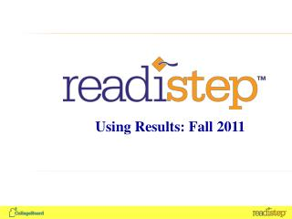 Using Results: Fall 2011
