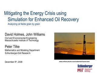 Mitigating the Energy Crisis using Simulation for Enhanced Oil Recovery Analyzing oil fields grain by grain