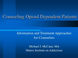 Counseling Opioid Dependent Patients