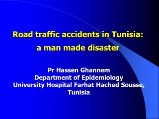 Road traffic accidents in Tunisia:  a man made disaster