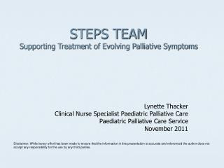 STEPS TEAM Supporting Treatment of Evolving Palliative Symptoms