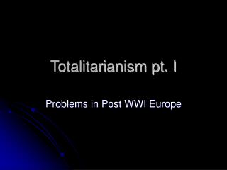 Totalitarianism pt. I