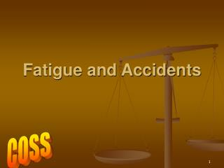 Fatigue and Accidents