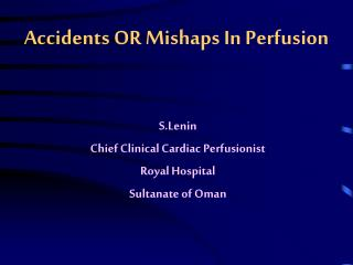 Accidents OR Mishaps In Perfusion