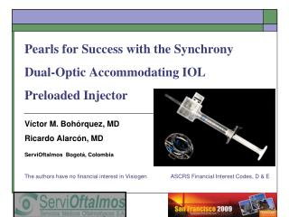 Pearls for Success with the Synchrony Dual-Optic Accommodating IOL Preloaded Injector