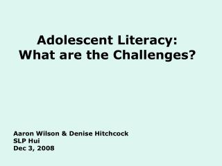 Adolescent Literacy: What are the Challenges?