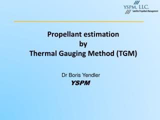 Propellant estimation by  Thermal Gauging Method (TGM)