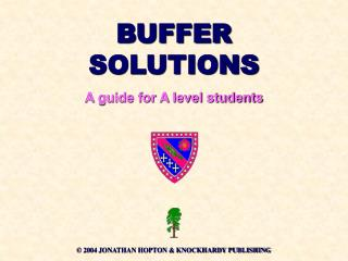 BUFFER SOLUTIONS A guide for A level students