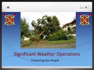 Significant Weather Operations