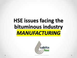 HSE issues facing the bituminous industry  MANUFACTURING