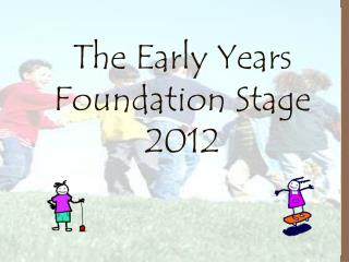 The Early Years Foundation Stage 2012
