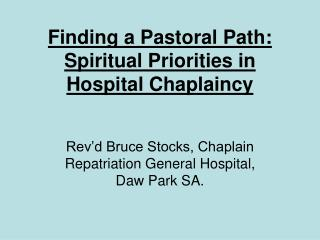 Finding a Pastoral Path:  Spiritual Priorities in Hospital Chaplaincy