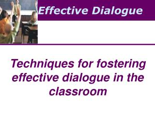 Techniques for fostering effective dialogue in the classroom