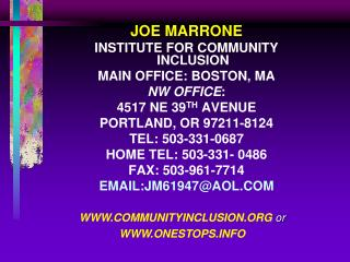 joe marrone institute for community inclusion main office: boston, ma nw office: 4517 ne 39th avenue portland, or 97211-