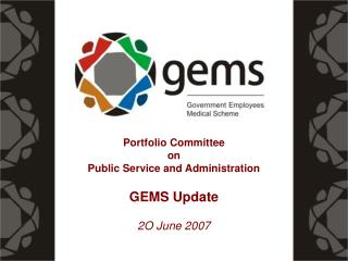 Portfolio Committee  on  Public Service and Administration  GEMS Update  2O June 2007