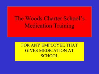 The Woods Charter School's Medication Training