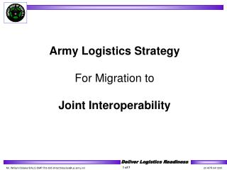 Army Logistics Strategy For Migration to Joint Interoperability