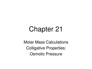 Molar Mass Calculations Colligative Properties: Osmotic Pressure