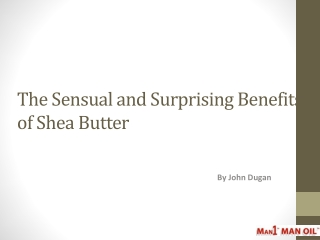The Sensual and Surprising Benefits of Shea Butter