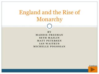England and the Rise  o f Monarchy