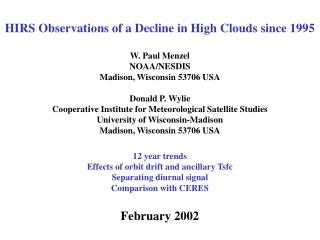 HIRS Observations of a Decline in High Clouds since 1995 W. Paul Menzel NOAA/NESDIS Madison, Wisconsin 53706 USA Donald