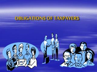 OBLIGATIONS OF TAXPAYERS