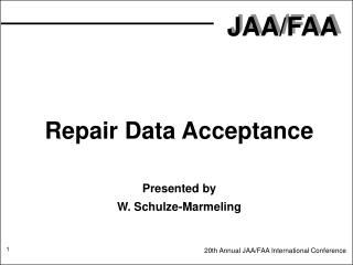 Repair Data Acceptance Presented by W. Schulze-Marmeling