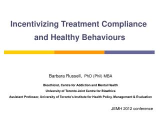 Incentivizing Treatment Compliance  and Healthy Behaviours