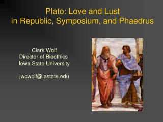 Plato: Love and Lust in Republic, Symposium, and Phaedrus
